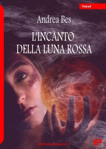 Andrea Bes - L'incanto della luna rossa