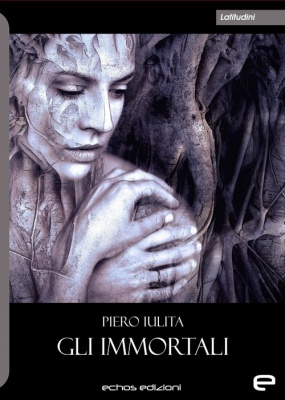 Gli immortali - Piero Iulita
